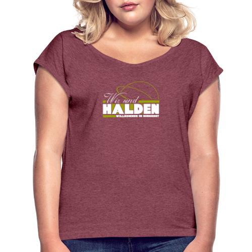 Wir Sind Halden - Frauen T-Shirt mit gerollten Ärmeln