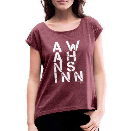 HazyShirt03awahnsinninv - Frauen T-Shirt mit gerollten Ärmeln