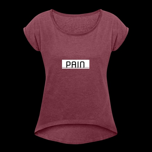 pain - Koszulka damska z lekko podwiniętymi rękawami