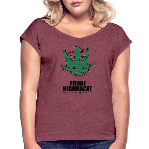 Frohe Highnacht Weihnachten Xmas Fun Hanf Cannabis - Frauen T-Shirt mit gerollten Ärmeln