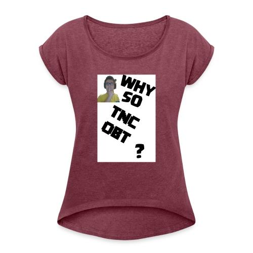 Maglietta DONNA Why so TNCOBT? - Maglietta da donna con risvolti