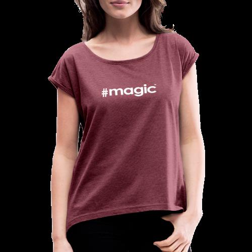# magic - Frauen T-Shirt mit gerollten Ärmeln