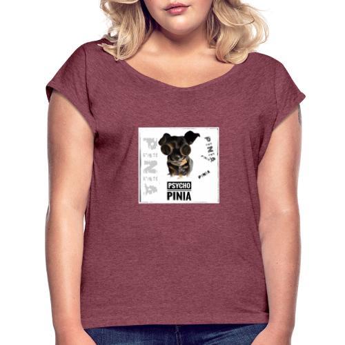 Psycho Pinia - Frauen T-Shirt mit gerollten Ärmeln