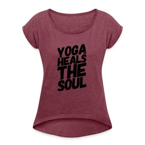 yoga heals the soul - Vrouwen T-shirt met opgerolde mouwen