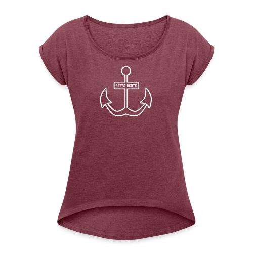 Kapuzenpulli Fette Beute-Anker - Frauen T-Shirt mit gerollten Ärmeln
