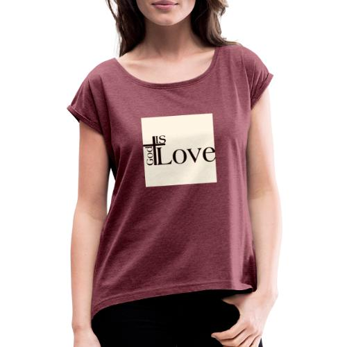 Good love - Women's T-Shirt with rolled up sleeves