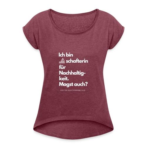 Botschafterin für Nachhaltigkeit - Frauen T-Shirt mit gerollten Ärmeln