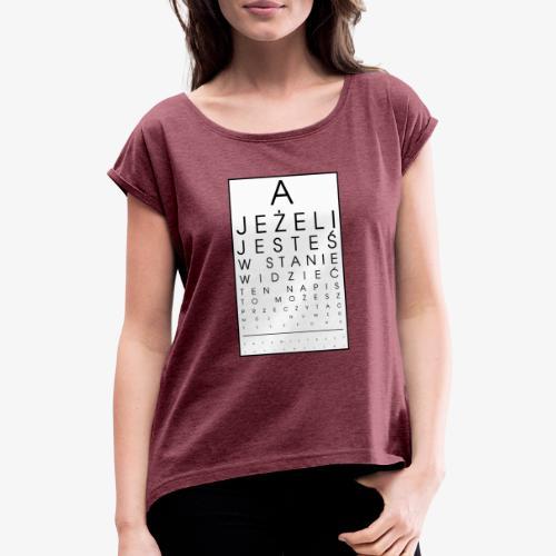 Badanie wzroku - Koszulka damska z lekko podwiniętymi rękawami