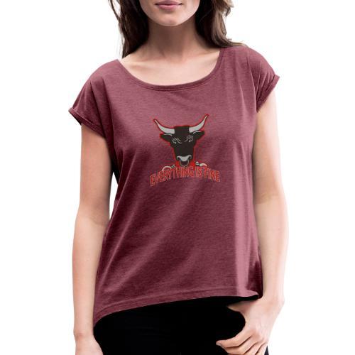 Sarkasm Message - Every thingIs Fine BULL - Frauen T-Shirt mit gerollten Ärmeln