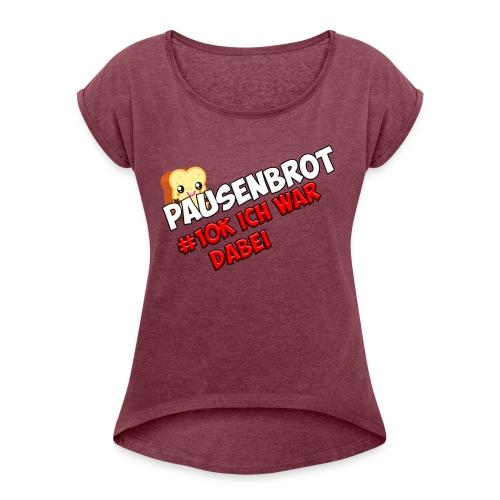 10K Spezial - Frauen T-Shirt mit gerollten Ärmeln