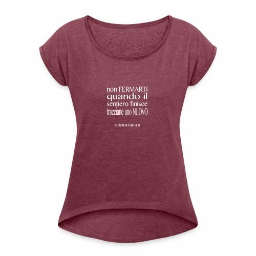 Non fermarti quando finisce la strada.... - Maglietta da donna con risvolti