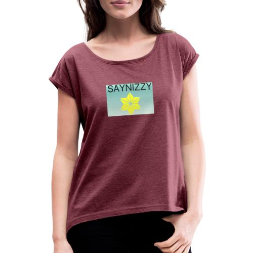 Say nizzy - Women's T-Shirt with rolled up sleeves