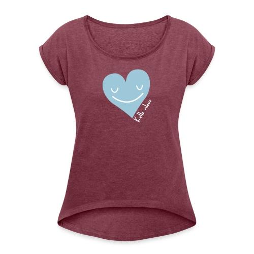 Kölle alove - Frauen T-Shirt mit gerollten Ärmeln