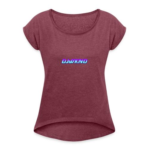 djwknd - Naisten T-paita, jossa rullatut hihat