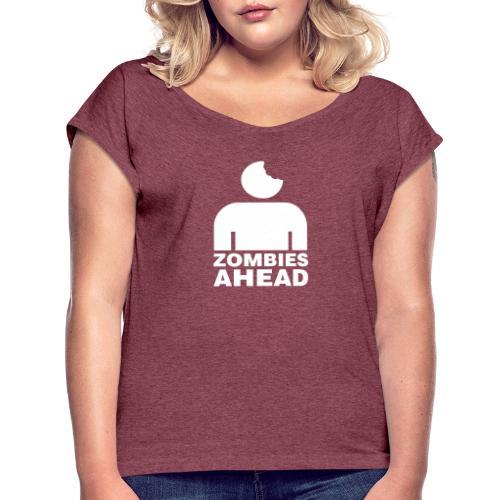 Zombies Ahead - T-shirt med upprullade ärmar dam
