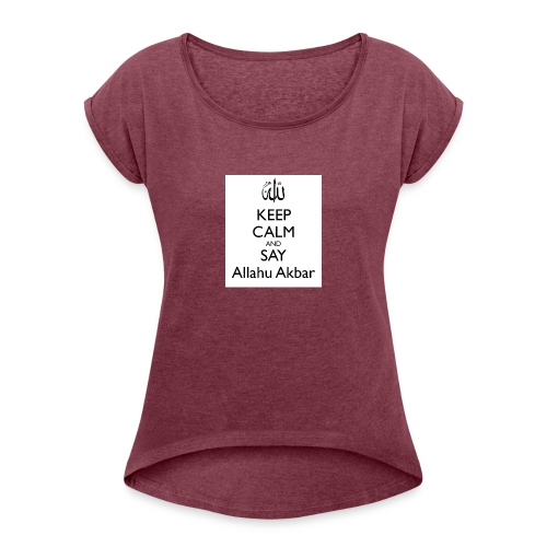 keep-calm-and-say-allahu-akbar - Frauen T-Shirt mit gerollten Ärmeln