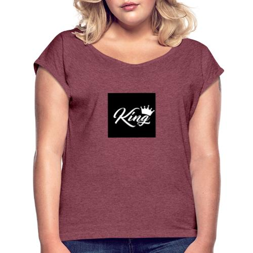 King - Women's T-Shirt with rolled up sleeves