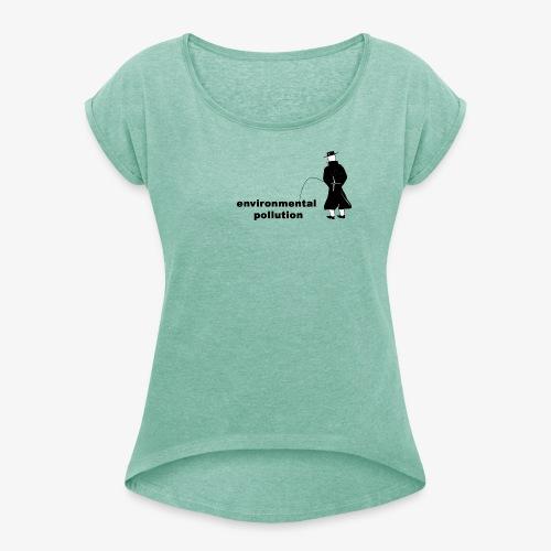 Pissing Man against Environmental Pollution - Frauen T-Shirt mit gerollten Ärmeln
