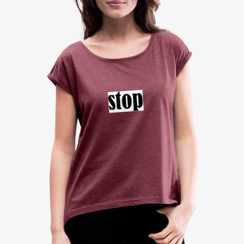 stop - Dame T-shirt med rulleærmer