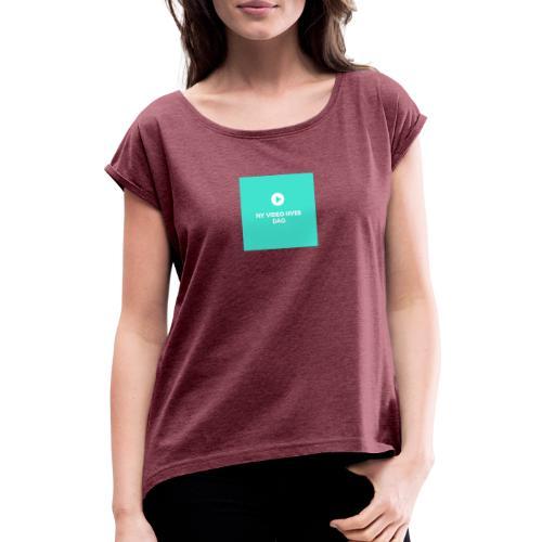 ny video hver dag - Dame T-shirt med rulleærmer