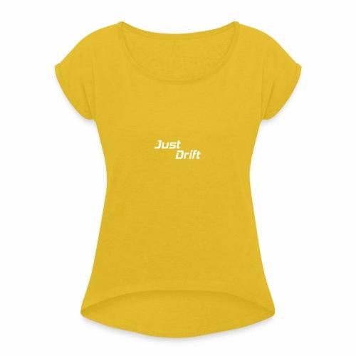 Just Drift Design - Vrouwen T-shirt met opgerolde mouwen