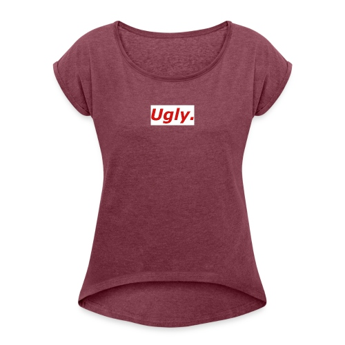 Unironically Ugly Box Logo Design - Women's T-Shirt with rolled up sleeves