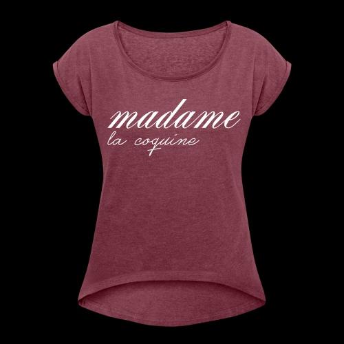 madame coquine - T-shirt à manches retroussées Femme