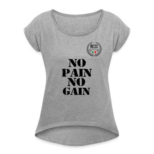 no pain no gain - Maglietta da donna con risvolti