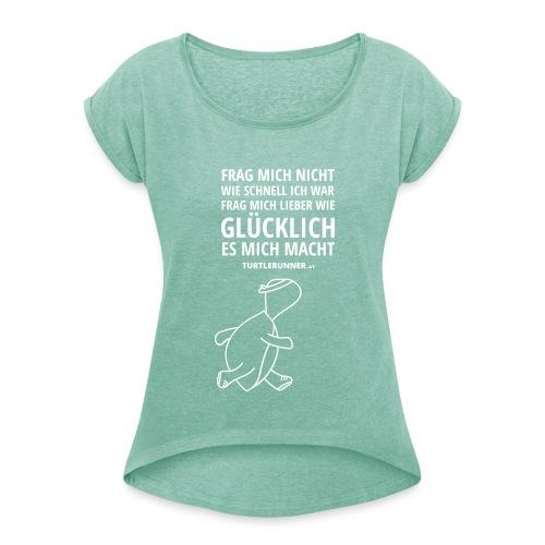 Frag mich nicht 1 - Frauen T-Shirt mit gerollten Ärmeln