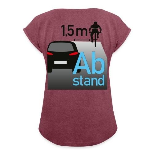 Auto zu Radfahrer - Abstand halten mind. 1,5m - Frauen T-Shirt mit gerollten Ärmeln