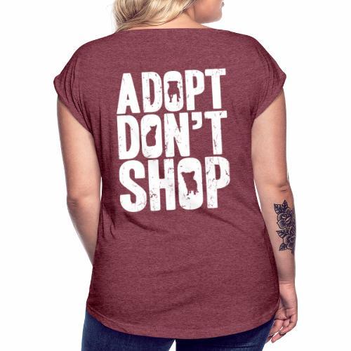 adopt - Vrouwen T-shirt met opgerolde mouwen