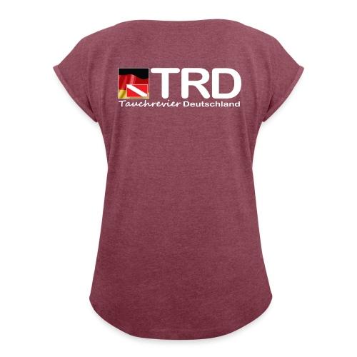 Tauchrevier Deutschland TRD newStyle - Frauen T-Shirt mit gerollten Ärmeln