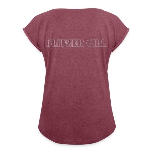glitzer girl 2 - Frauen T-Shirt mit gerollten Ärmeln