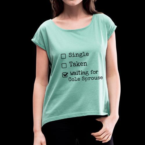 Waiting for Cole Sprouse - T-shirt à manches retroussées Femme