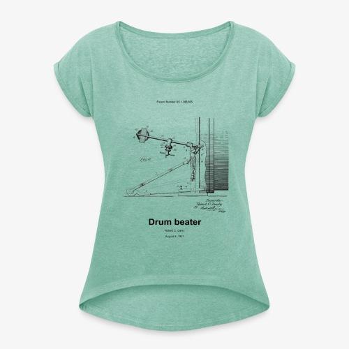 Drum beater - Frauen T-Shirt mit gerollten Ärmeln