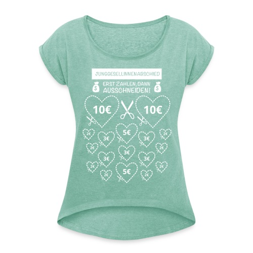 Junggesellenabschied ausschneiden - Frauen T-Shirt mit gerollten Ärmeln