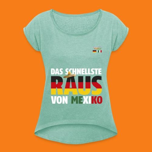 Mexiko Shirt - Frauen T-Shirt mit gerollten Ärmeln