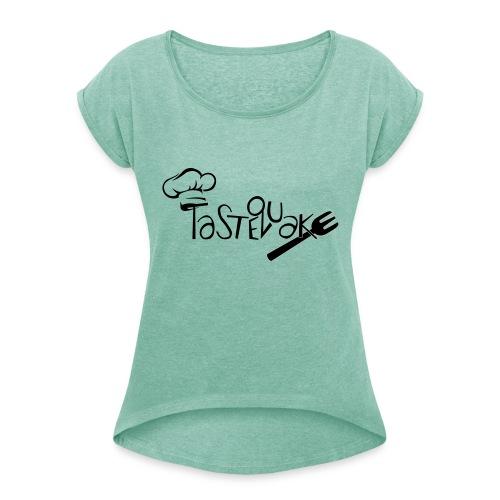 TasteQuake Logo - Frauen T-Shirt mit gerollten Ärmeln