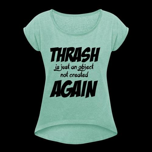 THRASH DE NOUVEAU - T-shirt à manches retroussées Femme