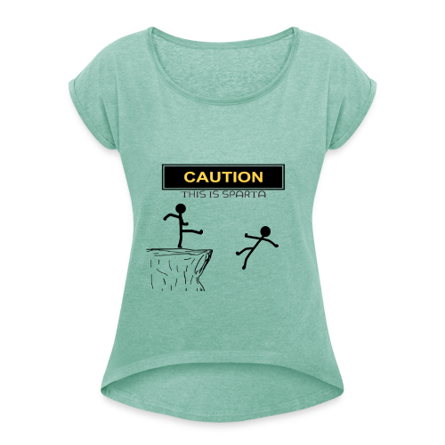 This.. Is.. Sparta ! - T-shirt à manches retroussées Femme