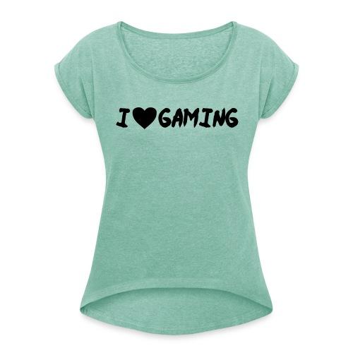Gaminglove - Frauen T-Shirt mit gerollten Ärmeln