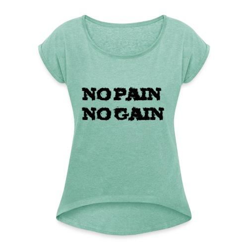 no pain no gain - T-shirt à manches retroussées Femme