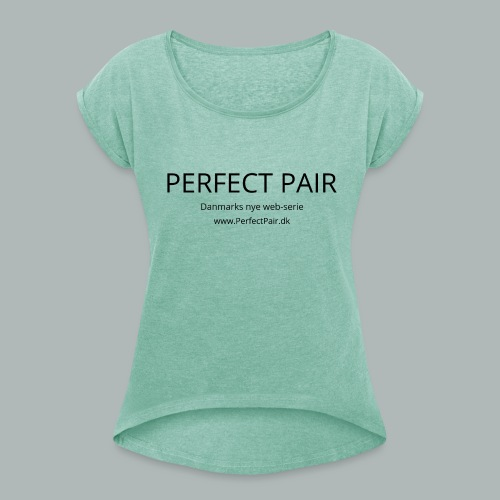 Perfect Pair - Dame T-shirt med rulleærmer