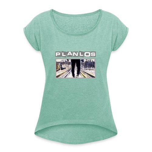 Planlos der Weg - Frauen T-Shirt mit gerollten Ärmeln