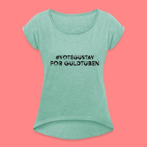 #VoteGustavForGuldtuben - T-shirt med upprullade ärmar dam