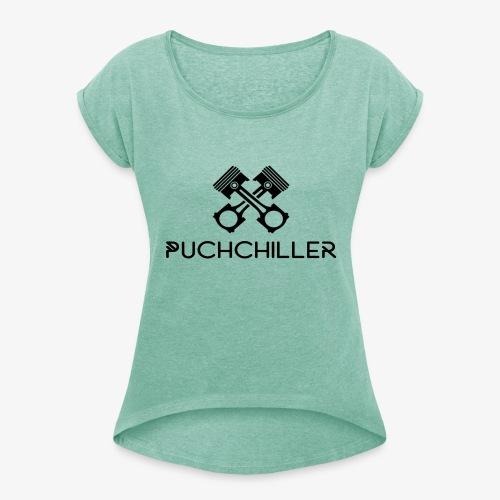 PuchChiller - Frauen T-Shirt mit gerollten Ärmeln