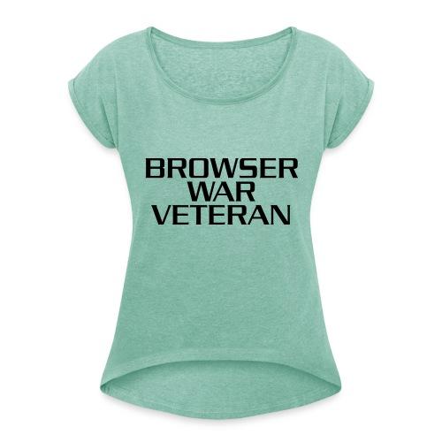 Kampf gegen die Browser - Frauen T-Shirt mit gerollten Ärmeln