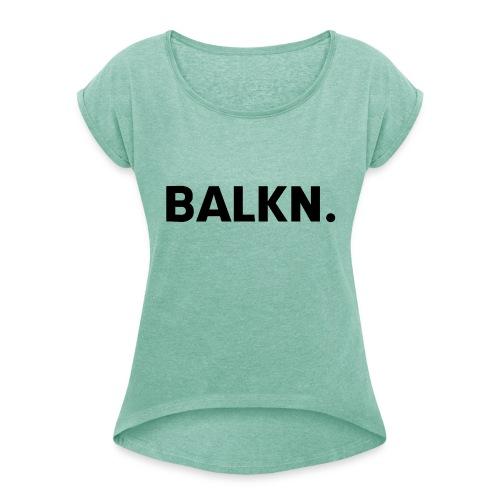 BLKN- - Vrouwen T-shirt met opgerolde mouwen