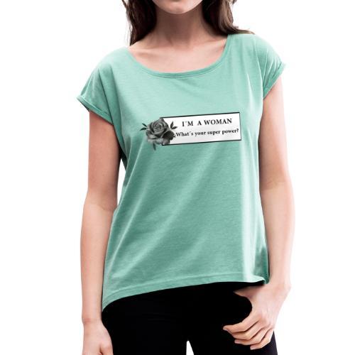 woman`s power - Camiseta con manga enrollada mujer