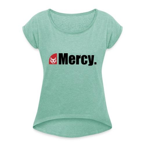 Mercy. - Frauen T-Shirt mit gerollten Ärmeln